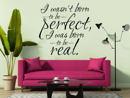 Adesivi murali I was born to be real